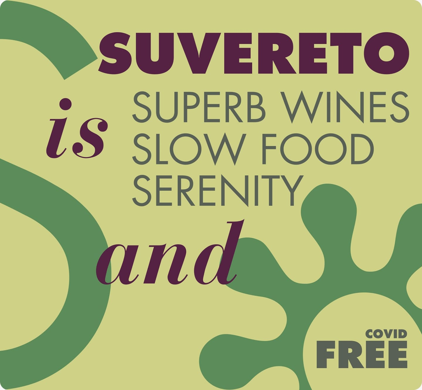 SUVERETO: SUPERB WINES, SLOW FOOD, SERENITY AND... COVID FREE!